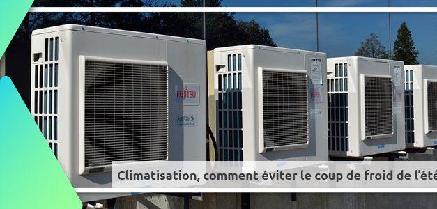 Climatisation : comment éviter le coup de froid de l'été ?
